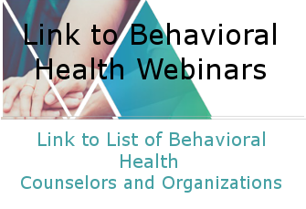 Behvioral Health Webinars and links to providers